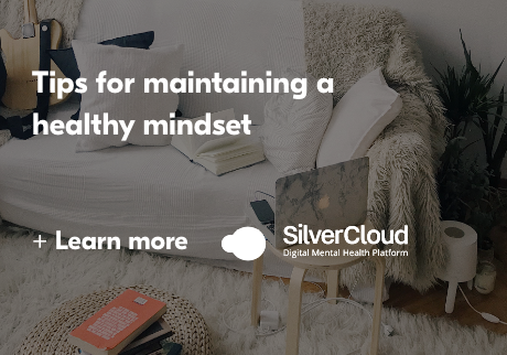 Tips for maintaining a healthy mindset. Learn More>