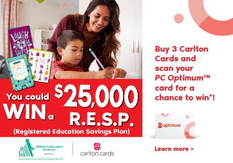 Celebrate Back to School! Buy 3 Carlton Cards and scan your PC Optimum card for a chance to win $25,000 towards your child's education!