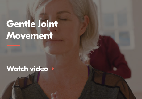 Gentle Joint Movement. Watch video.