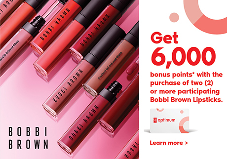 Get 6,000 bonus points* with the purchase of two (2) or more participating Bobbi Brown Lipsticks. Learn More >