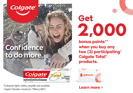 Colgate®. Confidence to do more. Get 2000 bonus points**  when you buy any two (2) participating† Colgate Total* products.
