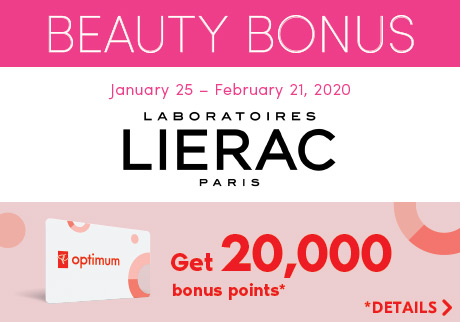 BEAUTY BONUS - January 25 - February 21, 2020. Laboratoires Lierac Paris. Get 20,000 bonus points* *Details>