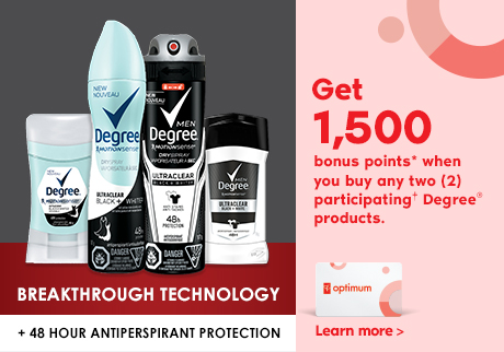 ANTI WHITE MARKS ANTI YELLOW STAINS. Get 1,500 bonus points* when you buy any two (2) participating† Degree® products.
