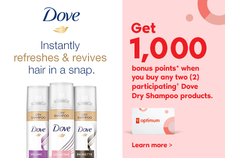 Get 1,000 bonus points* when you buy any two (2) participating† Dove Dry Shampoo products.