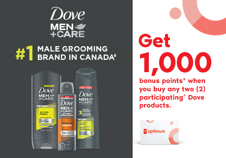 Dove Men+Care. #1 MALE GROOMING BRAND IN CANADA§. Get 1,000 bonus points* when you buy any two (2) participating† Dove Men+Care products.