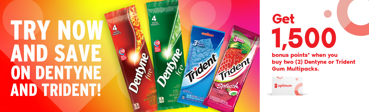 Try now and save on Dentyne and Trident!