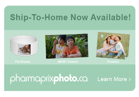 Ship-To-Home Now Available! Pharmaprixphoto.ca Learn More>