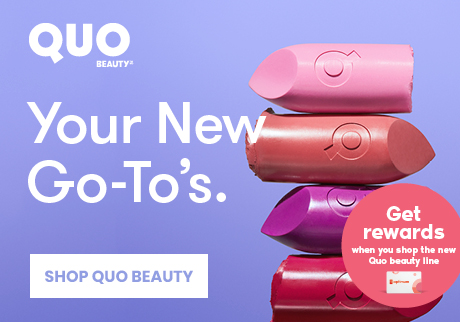 Get 5,000 bonus points* when you spend $25 or more (before taxes) on participating Quo Beauty products.   Shop Quo Beauty