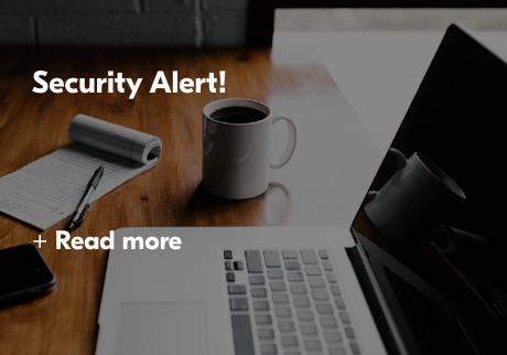Security Alert! Read More>