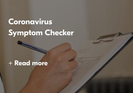 Coronovirus Symptom Checker. Read More.
