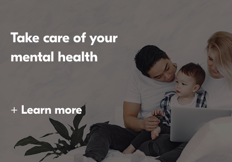 Take care of your mental health. Learn More>