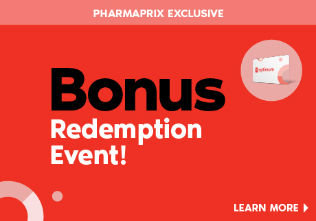 Saturday, May 23 - Wednesday, May 27, 2020: It's the Bonus Redemption Event. Get up to $65 off when you redeem 50,000 PC Optimum points. That's an extra $15. Or, get up to $140 off when you redeem 100,000 PC Optimum points. That's an extra $40. Or, get up to $300 off when you redeem 200,000 PC Optimum points. That's an extra $100. A Shoppers Drug Mart Exclusive.