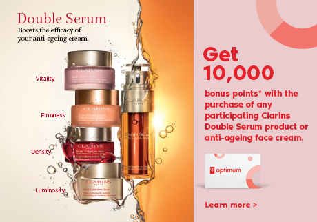 Get 10,000 bonus points* with the purchase of any participating Clarins Double Serum or anti-ageing face cream. Learn More>