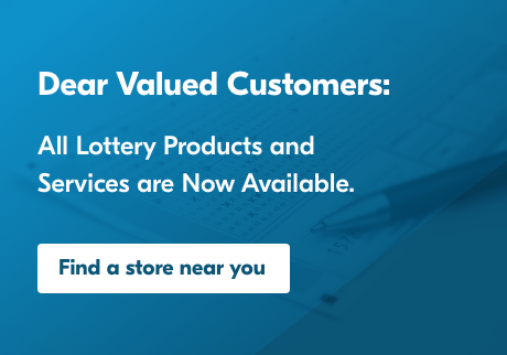 All Lottery Products and Services are Now Available