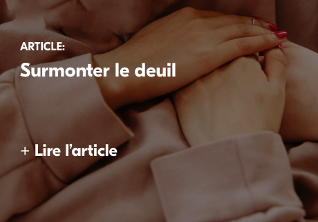 Article: Surmonter le deuil. + Lire l'article