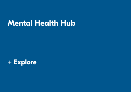 Mental Health Hub. +Explorer>