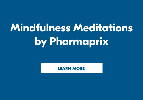 Mindfulness Meditations by Pharmaprix. Click to learn more.