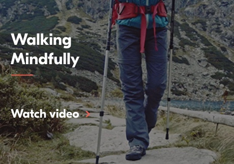 Walking Mindfully. Click to watch video.