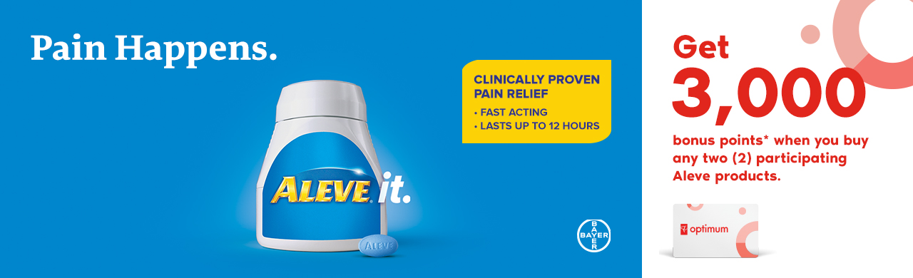 Pain Happens. Aleve it! Clinically proven pain relief. Fast acting, lasts up to 12 hours.
