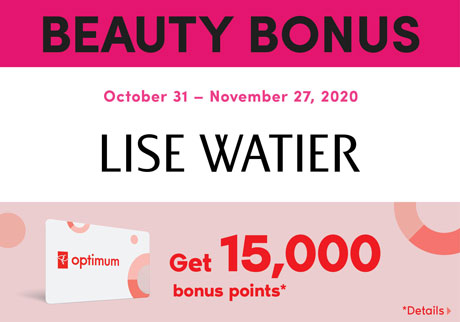 Get 15,000 bonus points* when you spend $75 or more (before taxes) on any participating Lise Watier products.