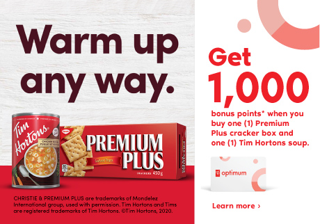 Get 1,000 bonus points* when you buy one (1) Premium Plus cracker box and one (1) Tim Hortons soup.