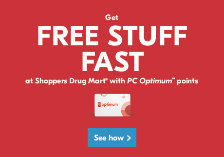 Get FREE STUFF FAST at Shoppers Drug Mart with PC Optimum™ points. Click to learn how.