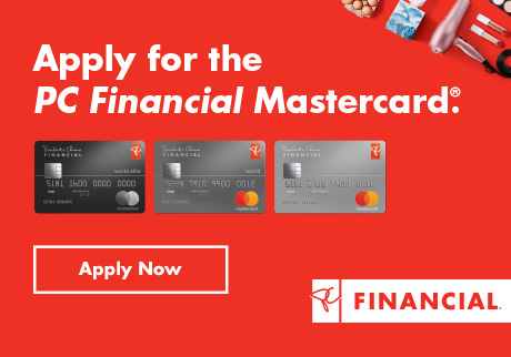Apply for the PC Financial Mastercard®. Apply now.