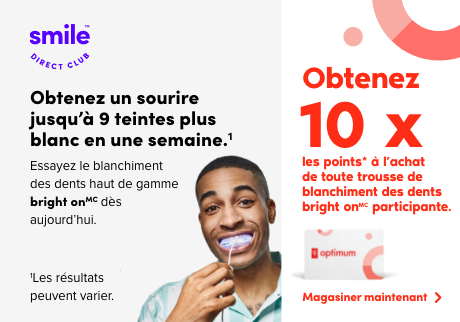Obtenez 10 x les points avec toute trousse de blanchiment bright on de SmileDirectClub participante. Magaziner maintenant.