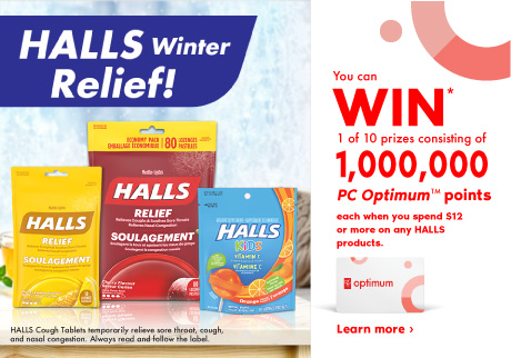 You can win 1 of 10 prizes consisting of 1,000,000 PC Optimum points each when you spend $12 or more on any HALLS products.