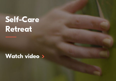 Self-care retreat. Click to watch video.