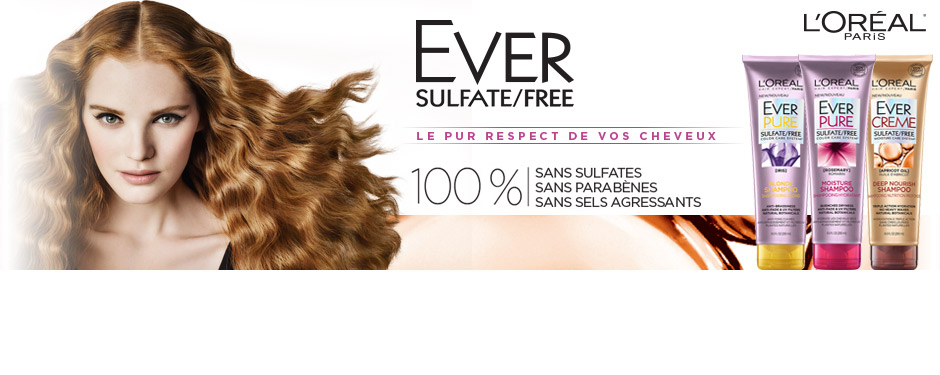 Ever : Le pur respect de vos cheveux