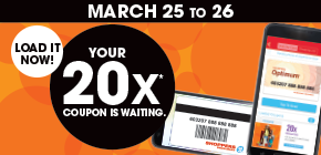 Load your EXCLUSIVE 20x coupon now!