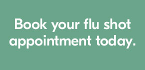 Book your flu shot appointment today.