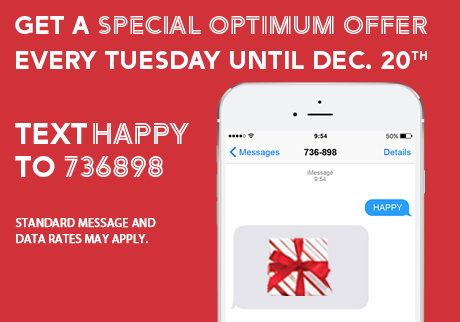 Get a special Optimum offer every Tuesday until December 20th.