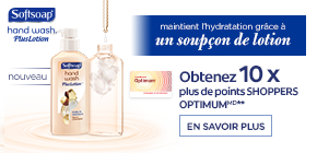 Obtenez 10 x plus de points Shoppers OptimumMD**