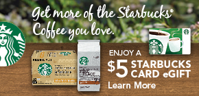 Get a Starbucks® Card eGift when you purchase two qualifying products.
