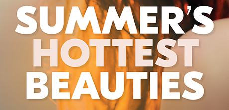 Summer's Hottest Beauties