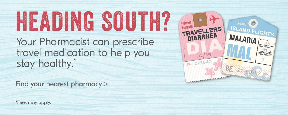 Heading south? Your Pharmacist can help you stay healthy while travelling.